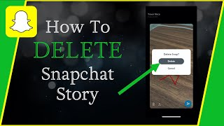How To Delete A Snapchat Story