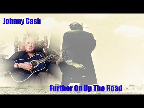 Johnny Cash  -  Further on Up The Road ( Lyrics )