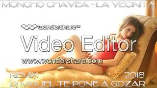 Moncho Chavea X Omar Montes X Original Elias - La Vecinita  2018 REMIX DJ MIGUEL TE PONE A GOZAR