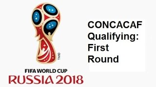 2018 FIFA World Cup: North American Qualifying First Round