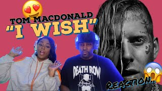"""FIRST TIME HEARING TOM MACDONALD """"I WISH"""" REACTION 
