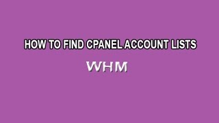 How to find Cpanel account lists on your WHM Reseller host - Tutorial by Newtech