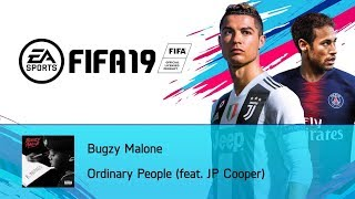 Bugzy Malone - Ordinary People (feat. JP Cooper) (FIFA 19 Soundtrack)