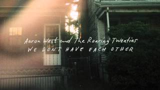 Aaron West and The Roaring Twenties -  Get Me Out of Here Alive