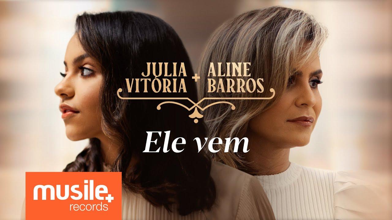 Julia Vitoria e Aline Barros - Ele Vem / A Cidade Santa (Ao Vivo)