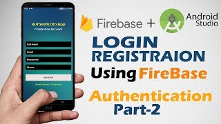Login & Register Android App Using Firebase | Android Studio Authentication Tutorials | Part 2/4