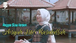 Download lagu Aisyah Istri Rasulullah Reggae Slow Version