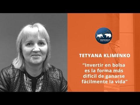 """TETYANA - """"INVERTIR EN BOLSA ES LA FORMA MÁS DIFÍCIL DE GANARSE FÁCILMENTE LA VIDA"""""""