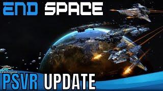 END SPACE | PSVR | Major Graphics UPDATE!!!! - v1.0.4 Patch Notes