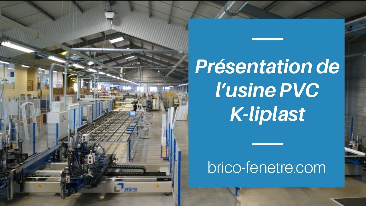 Brico Fenetrecom Présentation Usine Pvc K Liplast Youtube