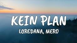 LOREDANA feat. MERO - KEIN PLAN (Lyrics)