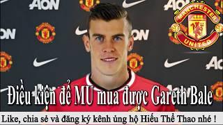 Tin bóng đá | Chuyển nhượng | 20/07/2018 : Điều kiện để MU mua được Bale - Hazard sẵn sàng đến Real