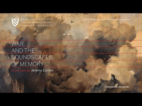 Jeremy Eichler | War and the Soundscapes of Memory || Radcliffe Institute
