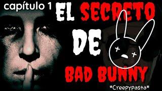 El secreto de Bad Bunny ( Creepypasta ) capítulo 1