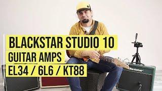 Blackstar Studio 10 6L6, KT88, EL34 Combo Test & Sound