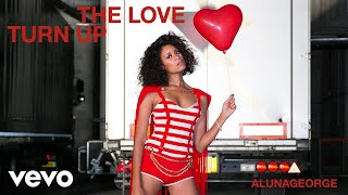 AlunaGeorge - Turn Up The Love (Official Audio)