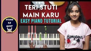 Teri Stuti Main Karu - Easy Piano Tutorial | Hindi Christian Songs | Joseph Raj Alam | Yeshu Ke Geet