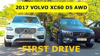 2017 Volvo XC60 D5 AWD, first drive