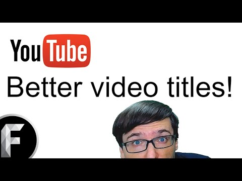 ★ Better YouTube titles for your videos!