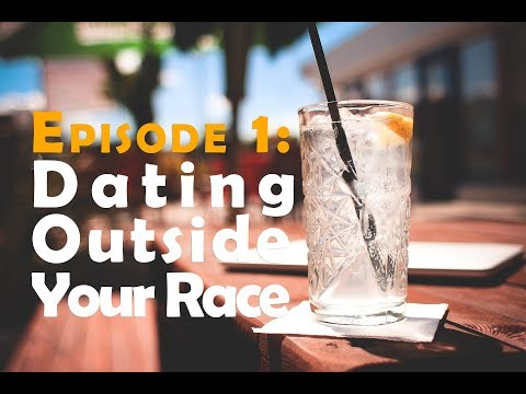 No Chaser - Season 1, Episode 1 - Dating Outside Your Race