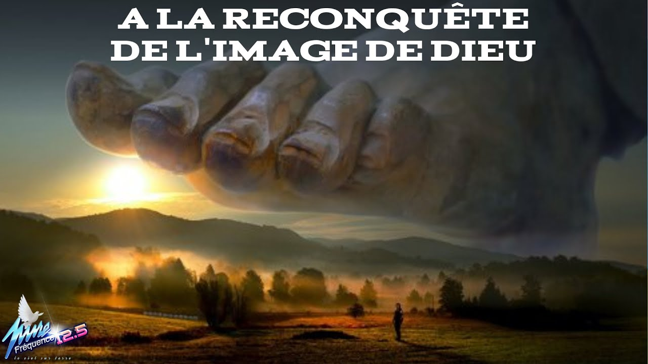 A LA RECONQUÊTE DE L'IMAGE DE DIEU