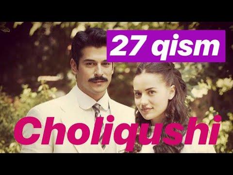 27 Choliqushi uzbek tilida (turk seriali) HD 27-qism /// Чоликуши узбек тилида 27 кисим
