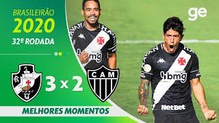 VASCO 3 X 2 ATLÉTICO-MG | MELHORES MOMENTOS | 32ª RODADA BRASILEIRÃO 2020 | ge.globo