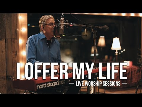 Don Moen  I Offer My Life  Praise & Worship Music