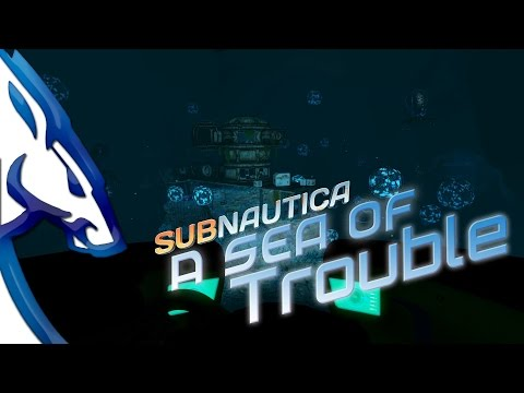Subnautica: A Sea of Trouble