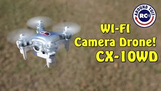 Wi-Fi Camera Drone! Cheerson CX 10WD Quad Review and Flight from GoolRC
