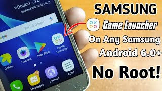 Game Launcher For Any Samsung Device Android 6.0+ | NO ROOT!