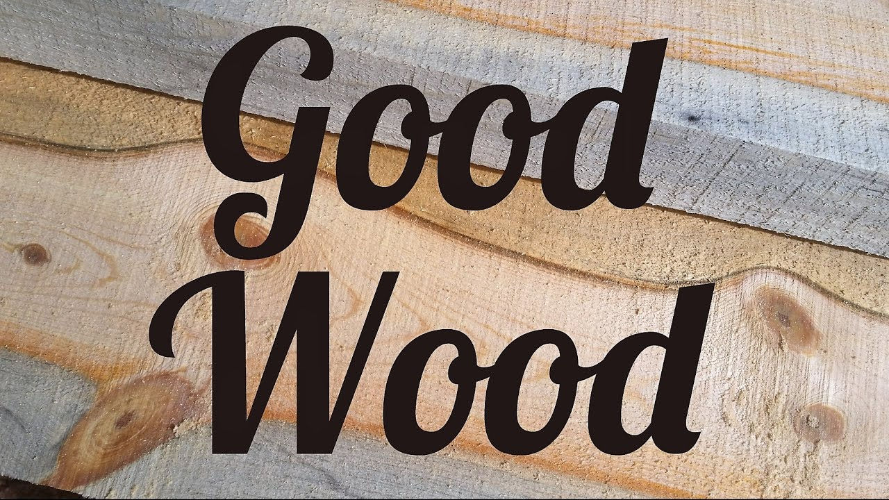 Good Wood Hand Crafting Rough Sawn Lumber Youtube