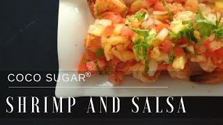 Coconut Sugar Recipe: Shrimp And Salsa