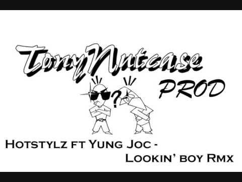 Hotstylz ft Yung Joc - Lookin' Boy...