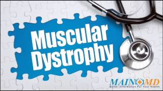 Muscular Dystrophy ¦ Treatment and Symptoms