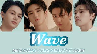☪︎ 日本語字幕/カナルビ ⋆°『 Wave 』PERFORMANCE TEAM- SEVENTEEN
