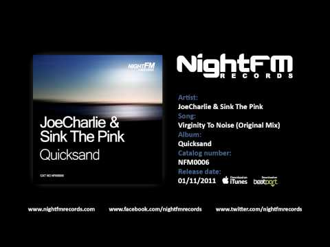 JoeCharlie & Sink The Pink - Virginity To Noise (Original Mix)