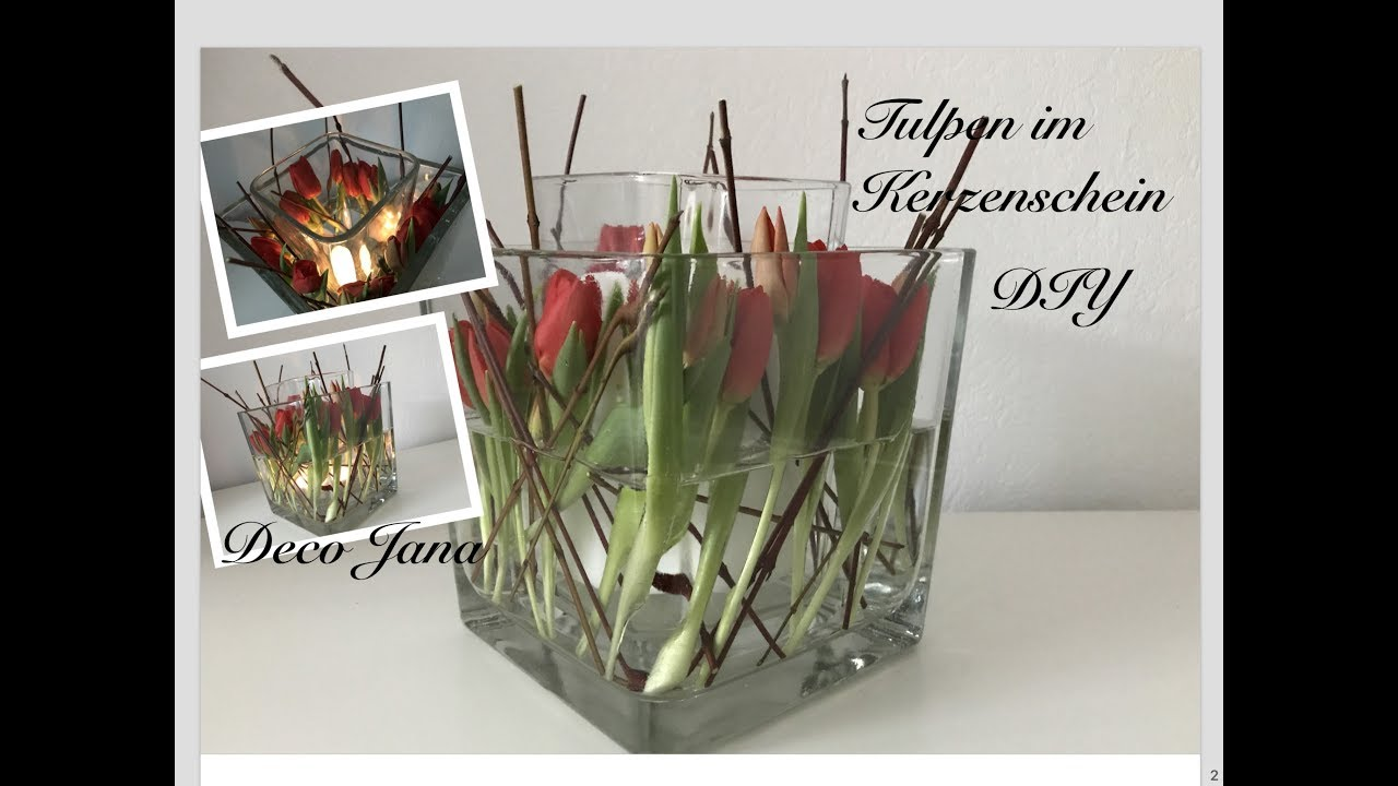 diy fr hlingsdeko tulpen im kerzenschein glas in glas tischdeko deko jana youtube. Black Bedroom Furniture Sets. Home Design Ideas
