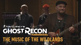 Tom Clancy's Ghost Recon Wildlands:The music of the Wildlands
