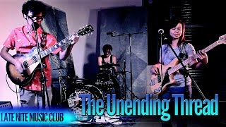 Late Nite Music Club Feat. The Unending Thread - Ep.13