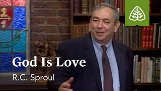 God Is Love: Loטed by God with R.C. Sproul