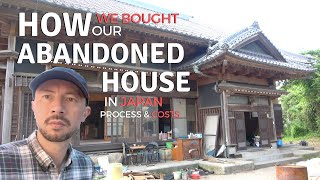 How We Bought Our Abandoned House in Japan | Process, Costs, Risks, Finance, How to Find One