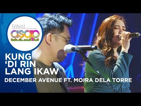December Avenue Feat. Moira Dela Torre - Kung 'Di Rin Lang Ikaw  | IWant ASAP Highlights