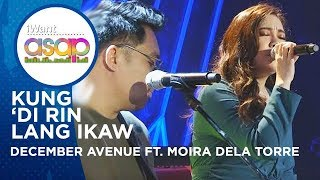 December Avenue feat. Moira Dela Torre - Kung Di Rin Lang Ikaw iWant ASAP Highlights