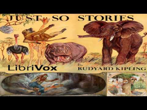 Just So Stories (version 6 Dramatic Reading) | Rudyard Kipling | Animals & Nature | English | 1/2
