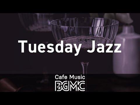 Tuesday Jazz: Evening Jazz Calming Music - Piano Instrumental Music to Rest, Unwind, Chill