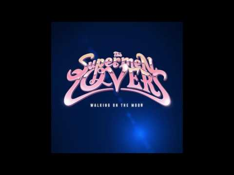 The Supermen Lovers  Walking On The Moon Club Edit
