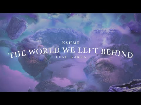 hqdefault 'The World We Left Behind' es el último single de KSHMR