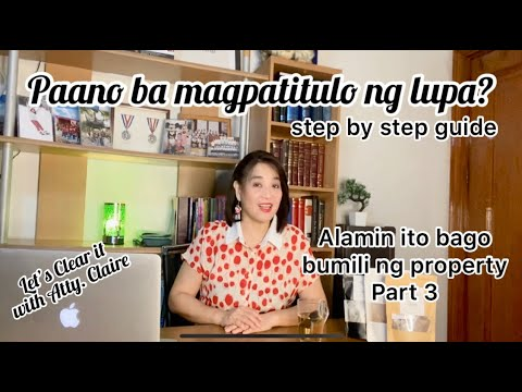 STEP BY STEP GUIDE ON LAND TITLE TRANSFER|Alamin ito.. Part 3#AskAttyClaire