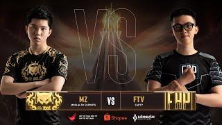 MZ vs FTV | Bán Kết - Vòng tuyển chọn đội tuyển tham dự SEA Games 30
